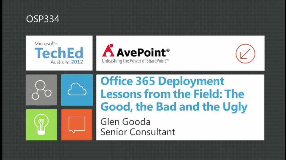 Office 365 Deployment Lessons from the Field: The Good, the Bad and the Ugly