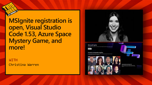 TWC9: MSIgnite registration is open, Visual Studio Code 1.53, Azure Space Mystery Game, and more!