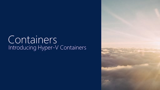 Introducing Hyper-V Containers