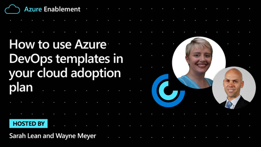 How to use Azure DevOps templates in your cloud adoption plan