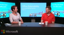 Office Dev Show - Episode 2 - Getting Started Part 1
