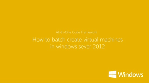 How to Batch Create Virtual Machines in Windows Server 2012