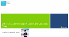 02 Kumton -Office 365 Admin Support Skills –01 Overview