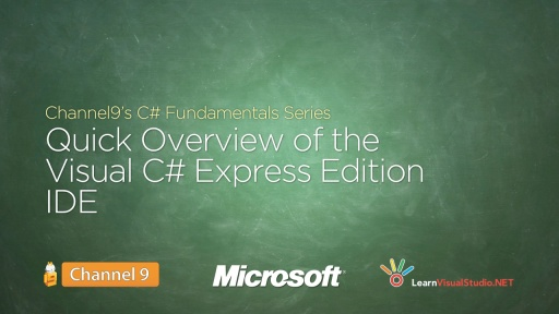 Quick Overview of the Visual C# Express Edition IDE - 04