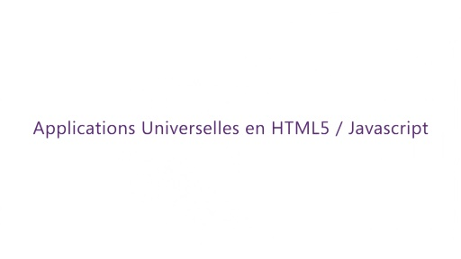 Build 2014 - Applications universelles en HTML5 / Javascript