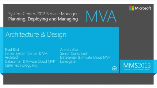 MVA: System Center Service Manager 2012: Overview and Architectural Design