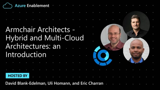 Armchair Architects: Hybrid and Multi-Cloud Architectures: an Introduction