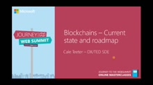 Blockchains – Current state and Roadmap| Cale Teeter - Microsoft Azure TED Team