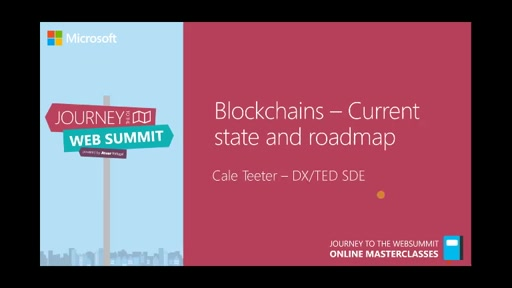 Blockchains – Current state and Roadmap | Cale Teeter - Microsoft Azure TED Team