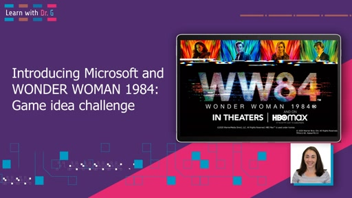 Introducing the Microsoft and WONDER WOMAN 1984: Game Idea Challenge | Learn With Dr G