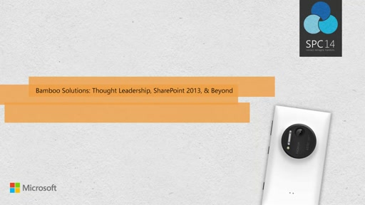 Bamboo Solutions: Thought Leadership, SharePoint 2013, & Beyond