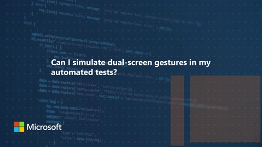 Can I simulate dual screen gestures in my automated tests? | One Dev Question