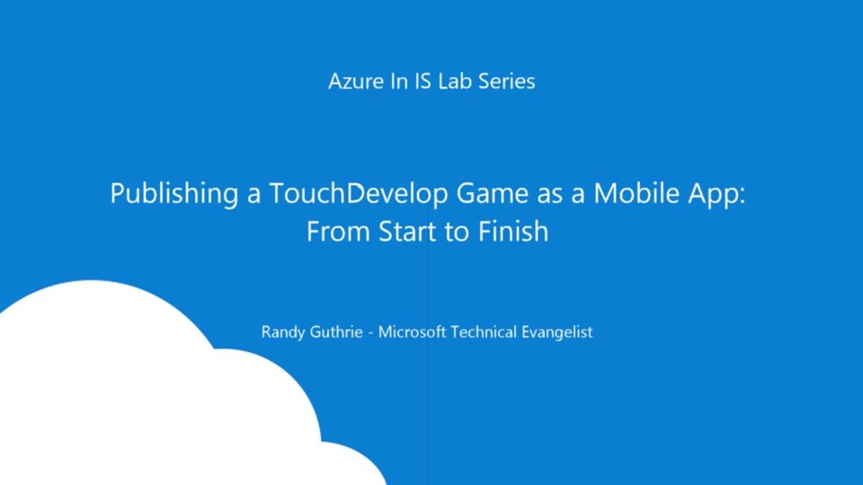 Publishing a TouchDevelop Game to the Microsoft Store as a Mobile App using  Azure and App Studio