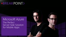 Breakpoint: Microsoft Azure – A Perfect Server-Side Solution for Mobile Apps [S02E03]