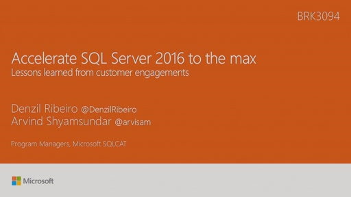 Accelerate SQL Server 2016 to the max: lessons learned from customer engagements