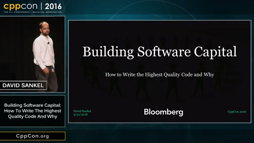 """CppCon 2016: David Sankel """"Building Software Capital: How to write the highest quality code and why"""""""