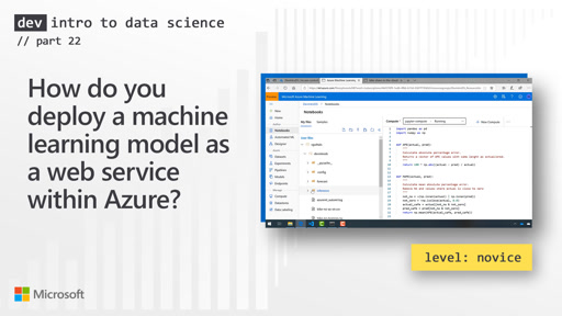 How do you deploy a machine learning model as a web service within Azure? (22 of 28)