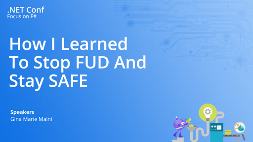 How I Learned To Stop FUD And Stay SAFE