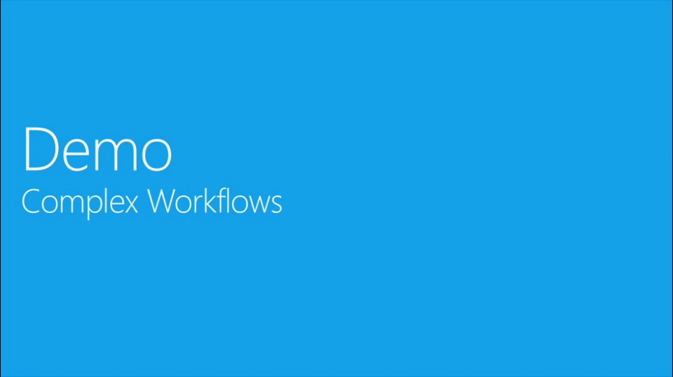 (Module 6) Part 2 – Demo - Creating Complex Workflows
