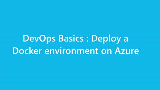 DevOps Basics : Deploy a simple Docker environment on Azure