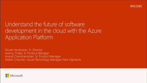 Understand the future of software development in the cloud with the Azure Application Platform