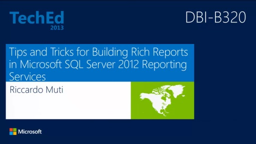 Tips and Tricks for Building Rich Reports in Microsoft SQL Server 2012 Reporting Services