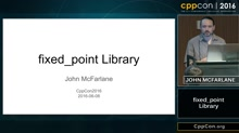 "CppCon 2016: John McFarlane ""fixed_point"""