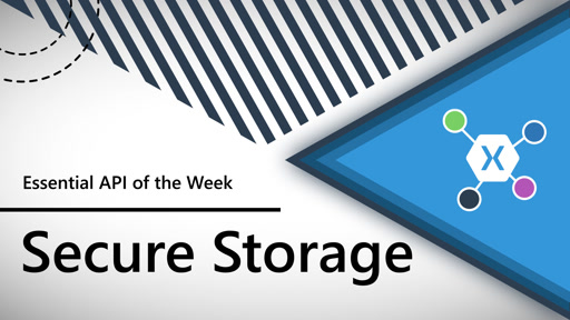 Secure Storage (Xamarin.Essentials API of the Week)