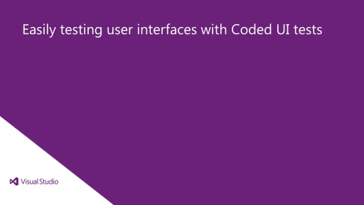 Easily testing user interfaces with Coded UI tests