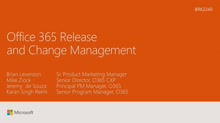 Review Office 365 release, change, and communication