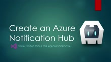 Azure connected services - task 3: Create azure notification hub