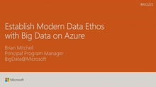 Establish modern data ethos with Big Data on Microsoft Azure