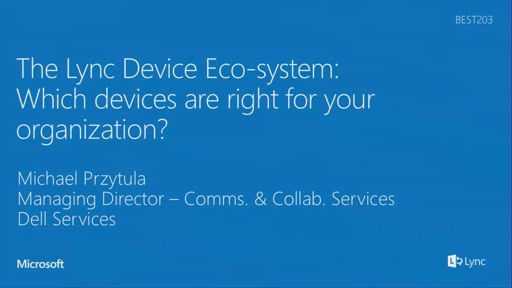 The Lync Device Eco-system: Which devices are right for your organization?