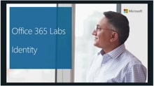 Office 365 Labs (Part 1 of 4) – Identity