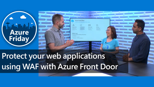 Protect your web applications using WAF with Azure Front Door