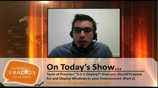 "TechNet Radio: Taste of Premier – ""3-2-1 Deploy!""  (Part2) Preparing for and Deploying Windows in Your IT Environment"