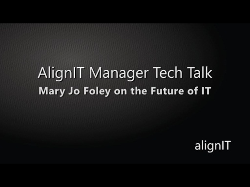 AlignIT Manager Tech Talk: Mary Jo Foley on the Future of IT