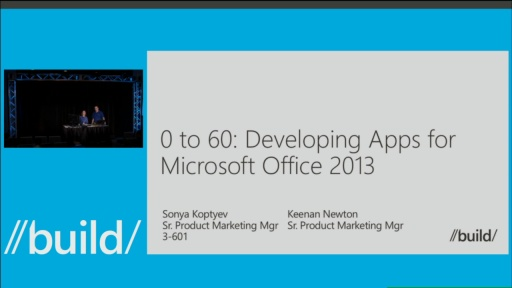 0 to 60: Developing Apps for Microsoft Office 2013