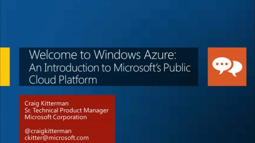 Welcome Windows Azure: An Introduction to Microsoft's Public Cloud Platform