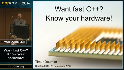 """CppCon 2016: Timur Doumler """"Want fast C++? Know your hardware!"""""""