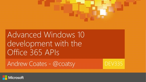 Advanced Windows 10 development with the Office 365 APIs