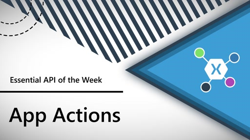 App Actions (Xamarin.Essentials API of the Week)