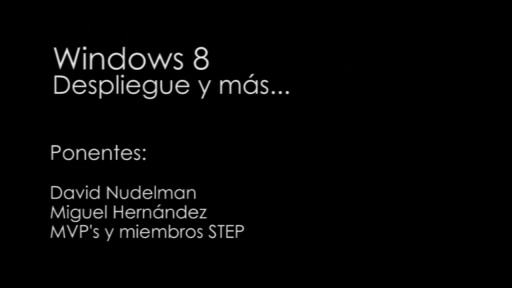 TechDay 2012. Windows 8: Despliegue y más.