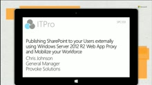 Mobilize your workforce: publish SharePoint to your users beyond the firewall with Windows Server 2012 R2 Web App Proxy