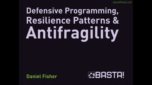 Defensive Programmierung, Resilience Patterns & Anti-Fragile