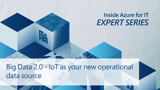 Big Data 2.0 IoT as your New Operational Data Source
