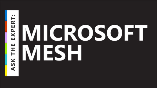 Ask the Expert: Microsoft Mesh