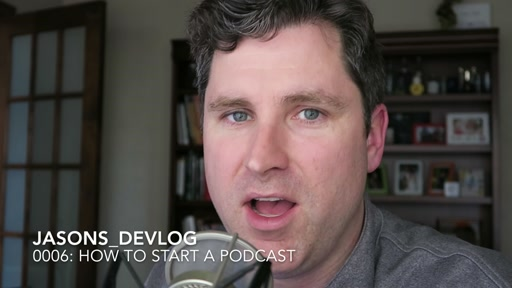 jasons_devlog_0006: How to Start a Podcast