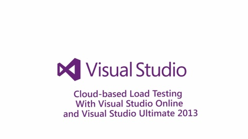 Cloud-Based Load Testing with Visual Studio Online and Visual Studio Ultimate 2013