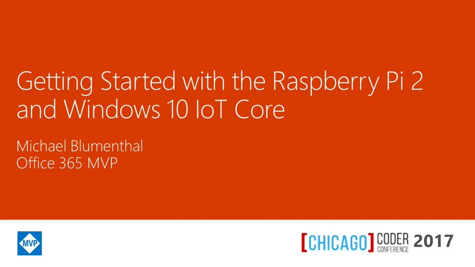 Getting Started With Windows 10 IoT Core and The Raspberry Pi 2 at Chicago Coder Conference 2017